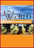 2010 World Pipe Band Championships DVD ( Part2)