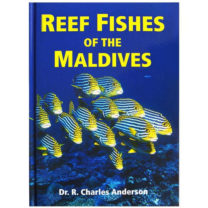 Reef Fishes of The Maldives by Dr R Charles Anderson