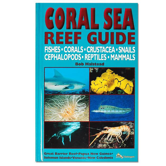 Coral Sea Reef Guide by Bob Halstead
