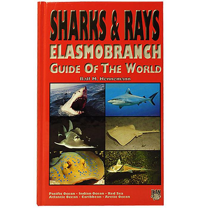 Sharks & Rays, Elasmobranch Guide of The  World